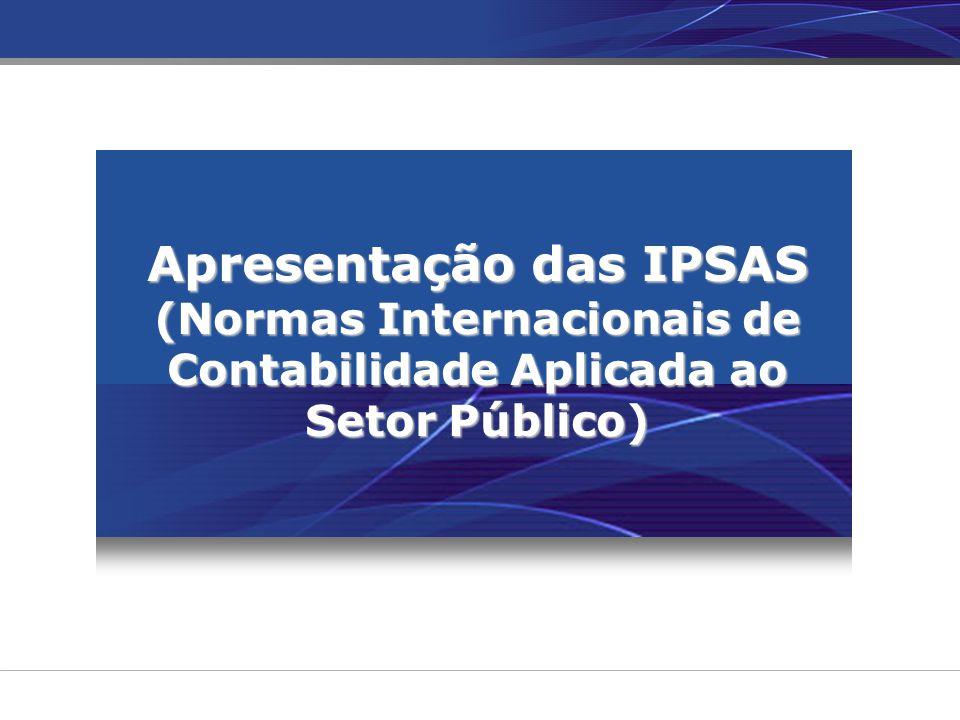 Apresentação das IPSAS (Normas Internacionais de Contabilidade Aplicada ao Setor Público)