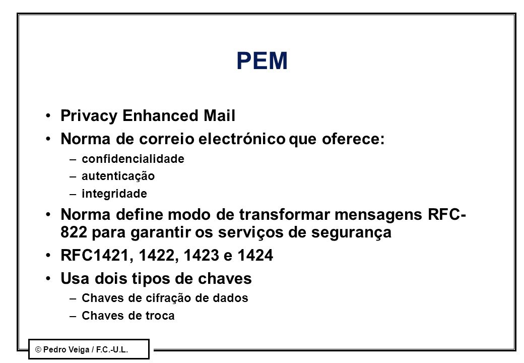 PEM Privacy Enhanced Mail Norma de correio electrónico que oferece: