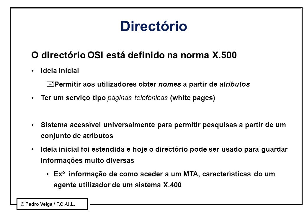 Directório O directório OSI está definido na norma X.500 Ideia inicial