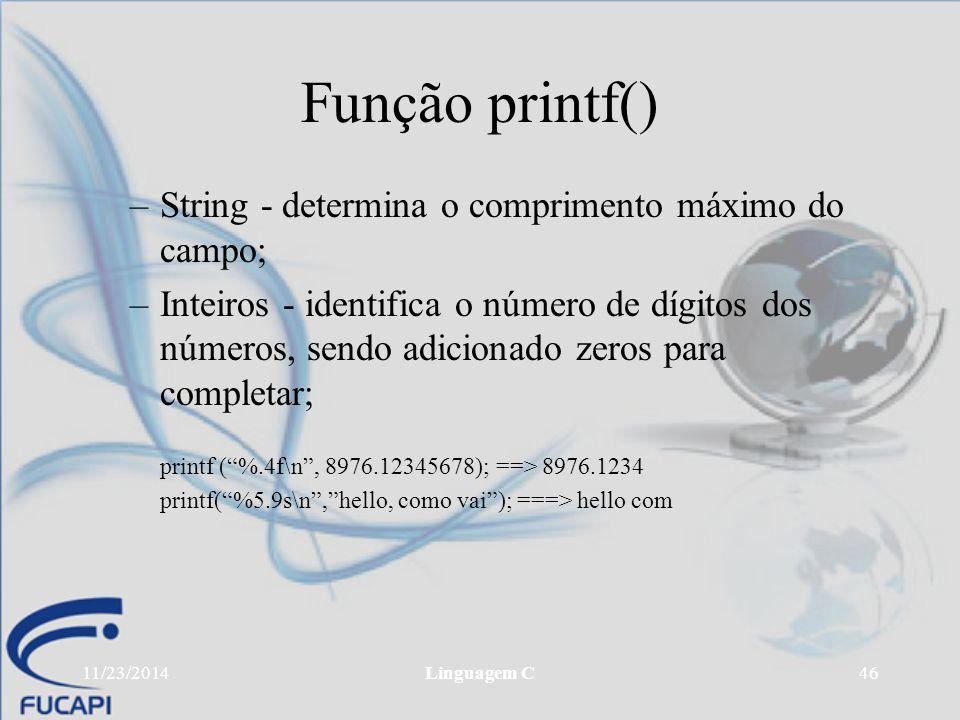Função printf() String - determina o comprimento máximo do campo;