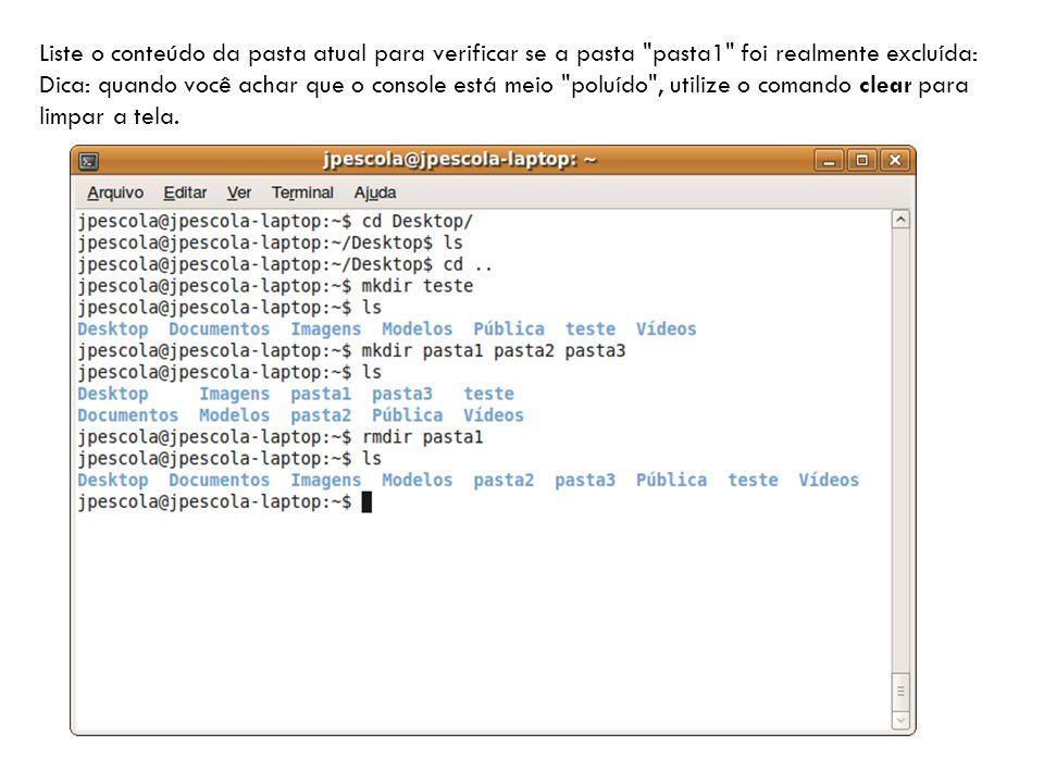 Liste o conteúdo da pasta atual para verificar se a pasta pasta1 foi realmente excluída:
