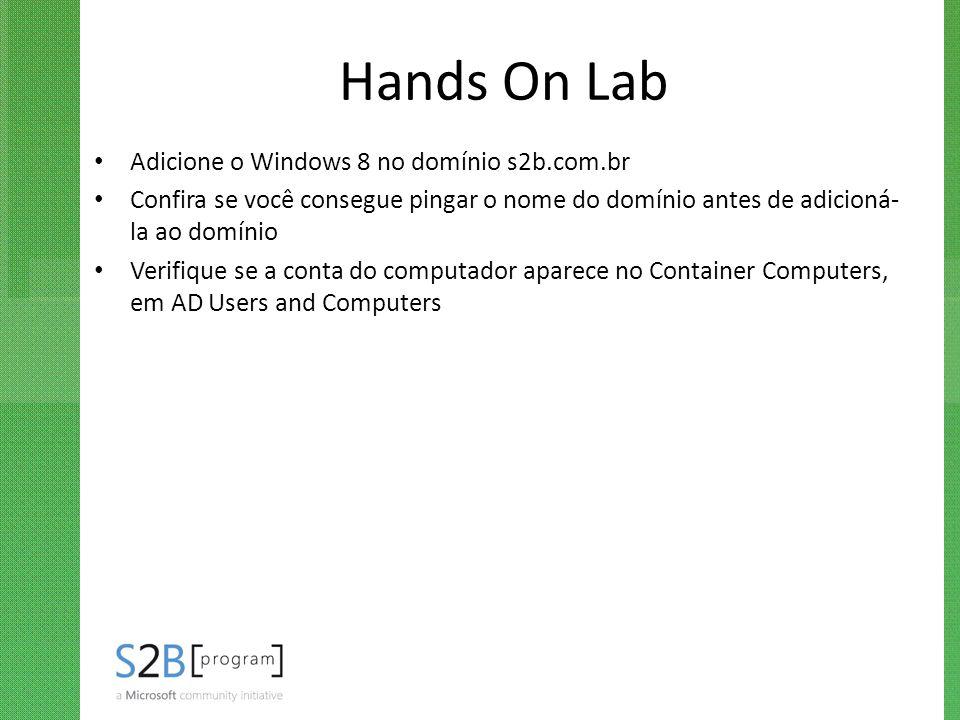 Hands On Lab Adicione o Windows 8 no domínio s2b.com.br
