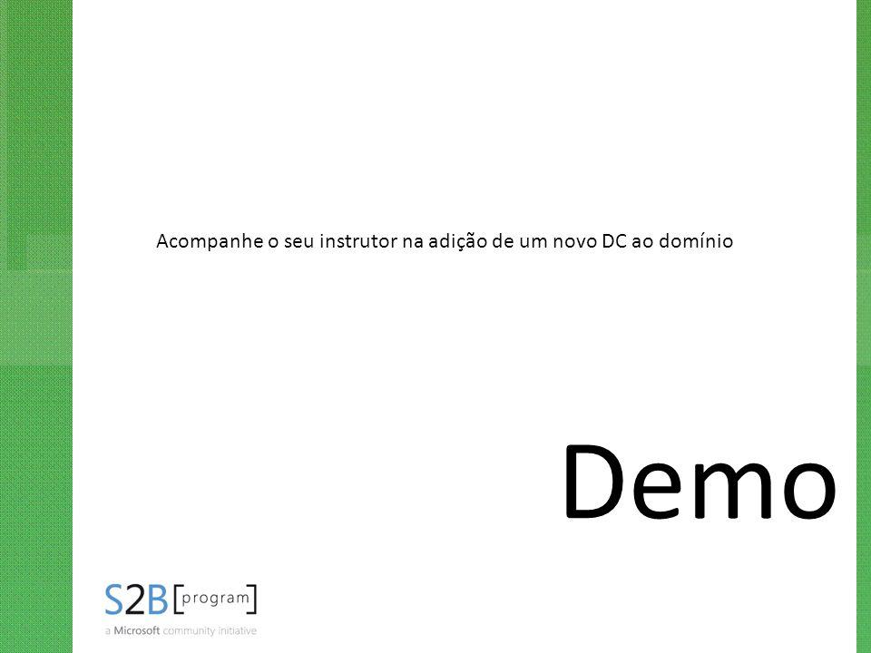 Acompanhe o seu instrutor na adição de um novo DC ao domínio