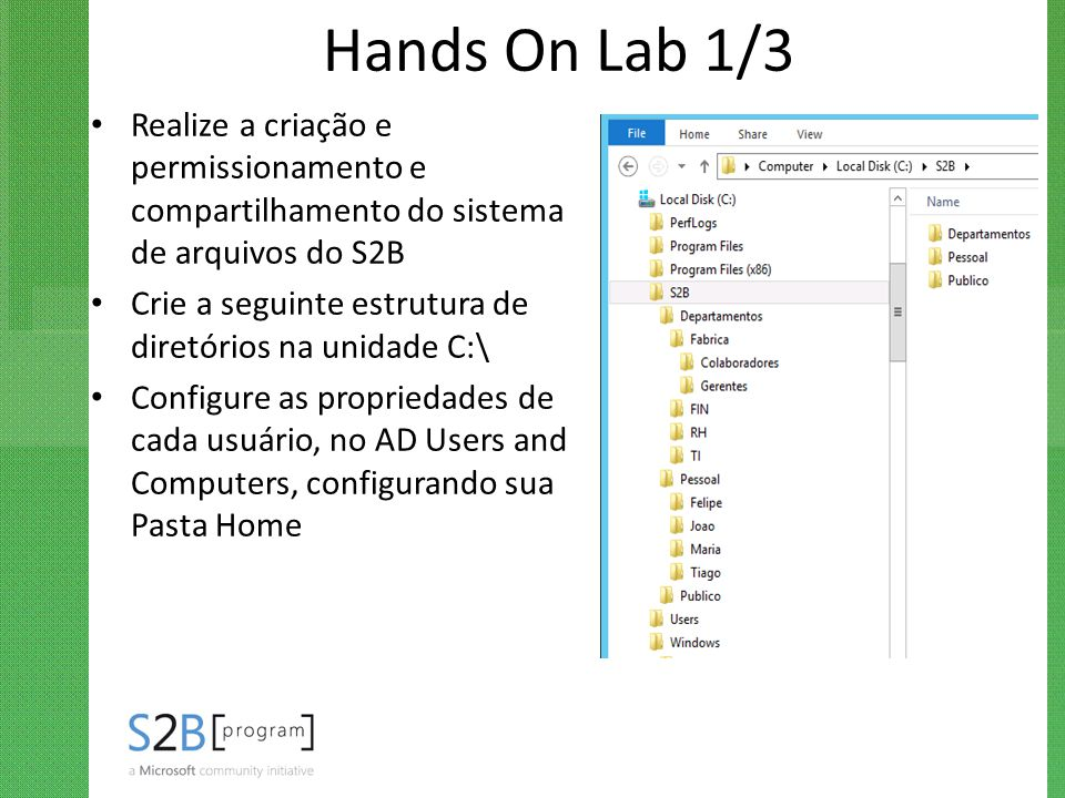 Hands On Lab 1/3 Realize a criação e permissionamento e compartilhamento do sistema de arquivos do S2B.