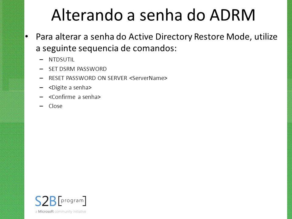 Alterando a senha do ADRM