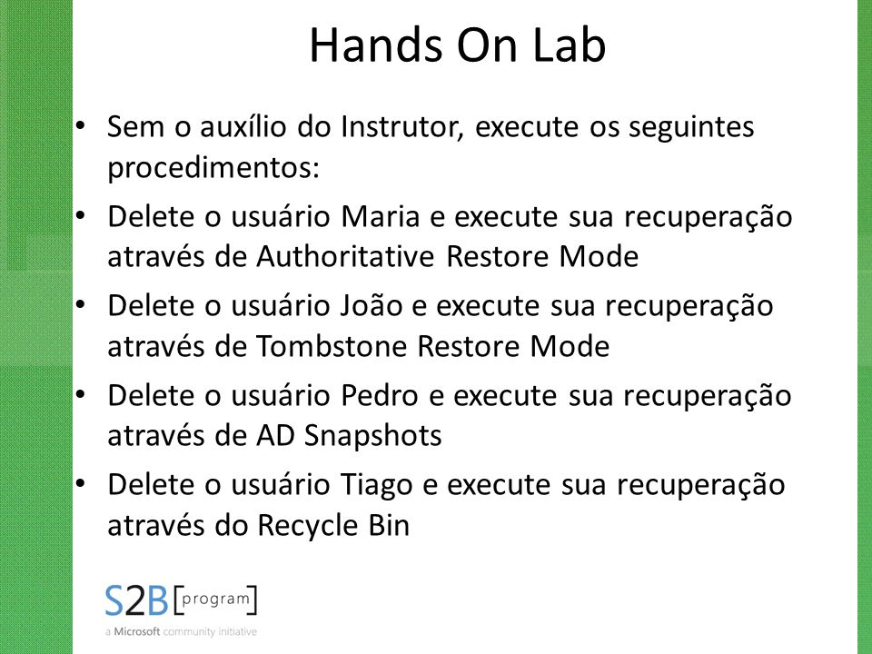 Hands On Lab Sem o auxílio do Instrutor, execute os seguintes procedimentos: