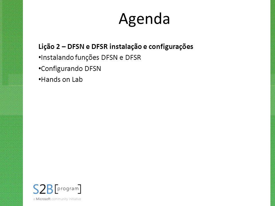 Agenda Lição 2 – DFSN e DFSR instalação e configurações