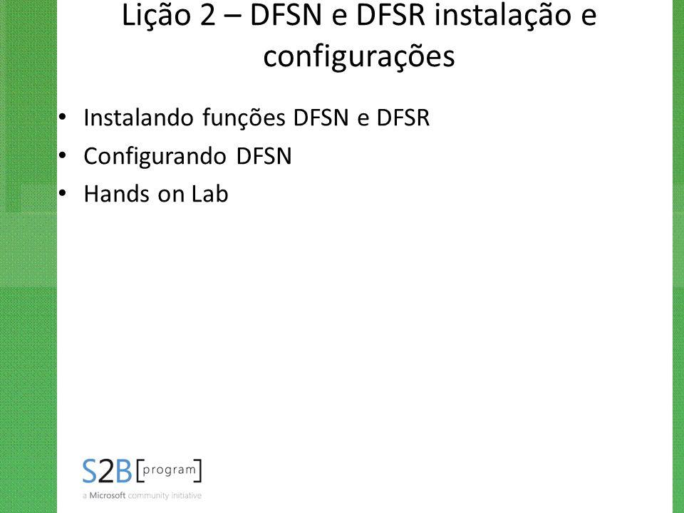 Lição 2 – DFSN e DFSR instalação e configurações