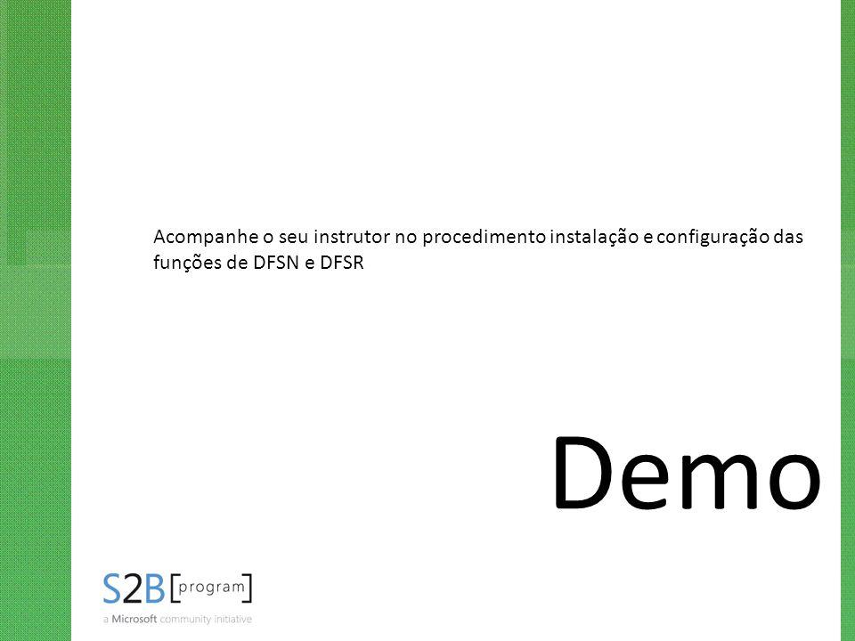 Acompanhe o seu instrutor no procedimento instalação e configuração das funções de DFSN e DFSR