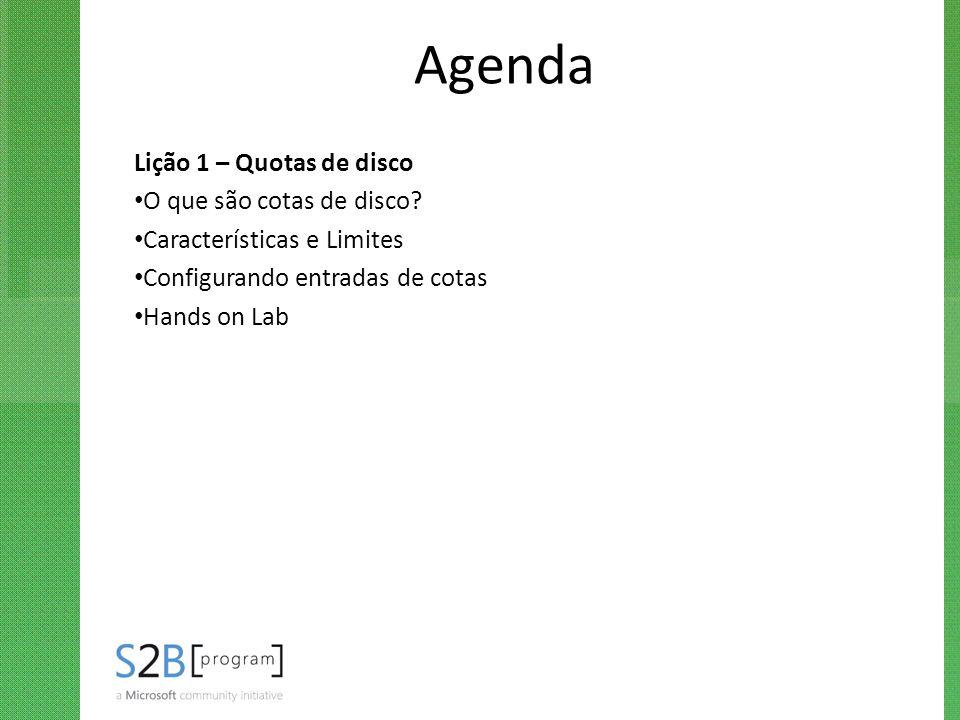 Agenda Lição 1 – Quotas de disco O que são cotas de disco