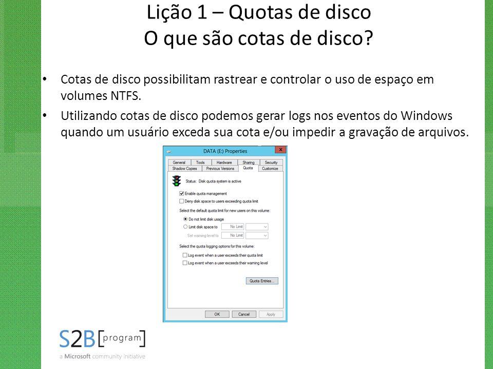 Lição 1 – Quotas de disco O que são cotas de disco