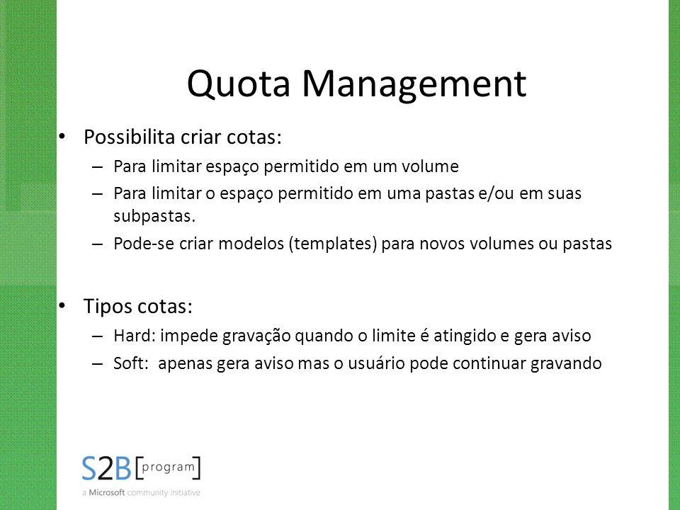 Quota Management Possibilita criar cotas: Tipos cotas: