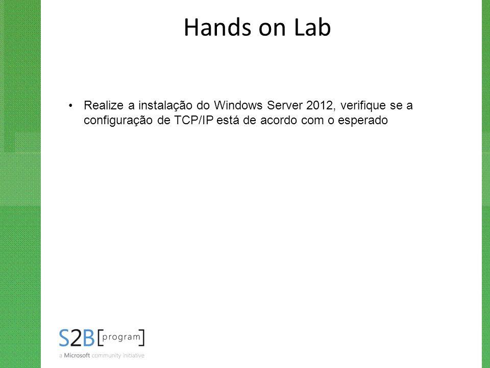 Hands on Lab Realize a instalação do Windows Server 2012, verifique se a configuração de TCP/IP está de acordo com o esperado.
