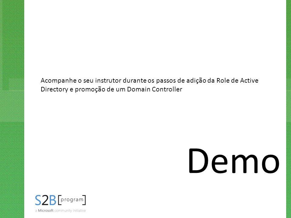 Acompanhe o seu instrutor durante os passos de adição da Role de Active Directory e promoção de um Domain Controller