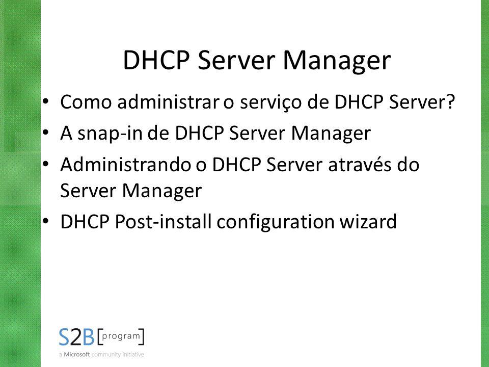 DHCP Server Manager Como administrar o serviço de DHCP Server