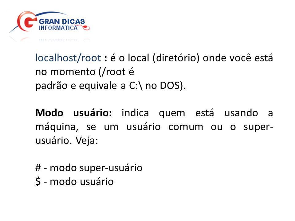 localhost/root : é o local (diretório) onde você está no momento (/root é