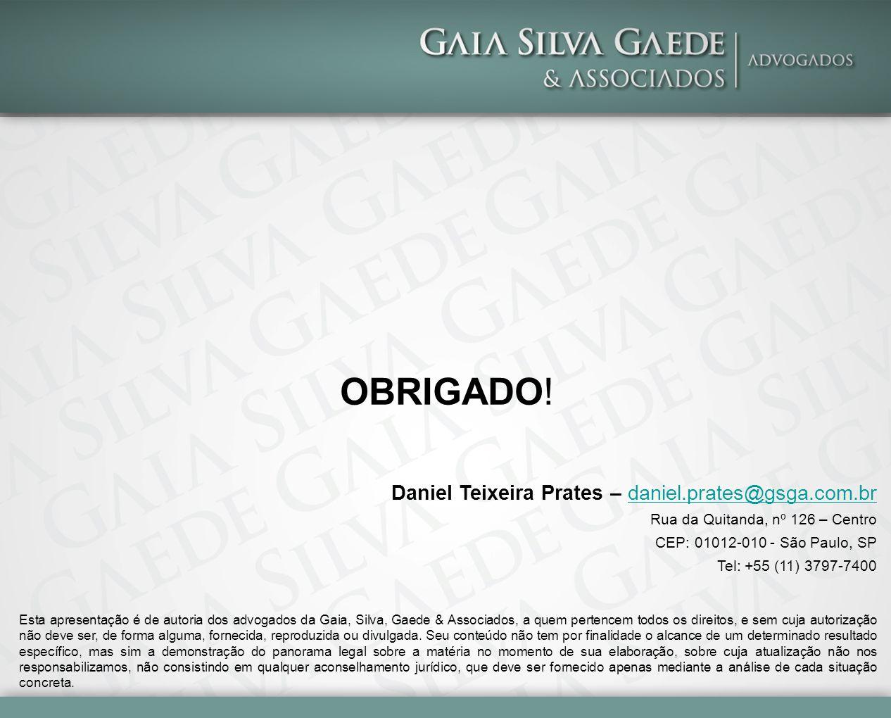 OBRIGADO! Daniel Teixeira Prates – daniel.prates@gsga.com.br
