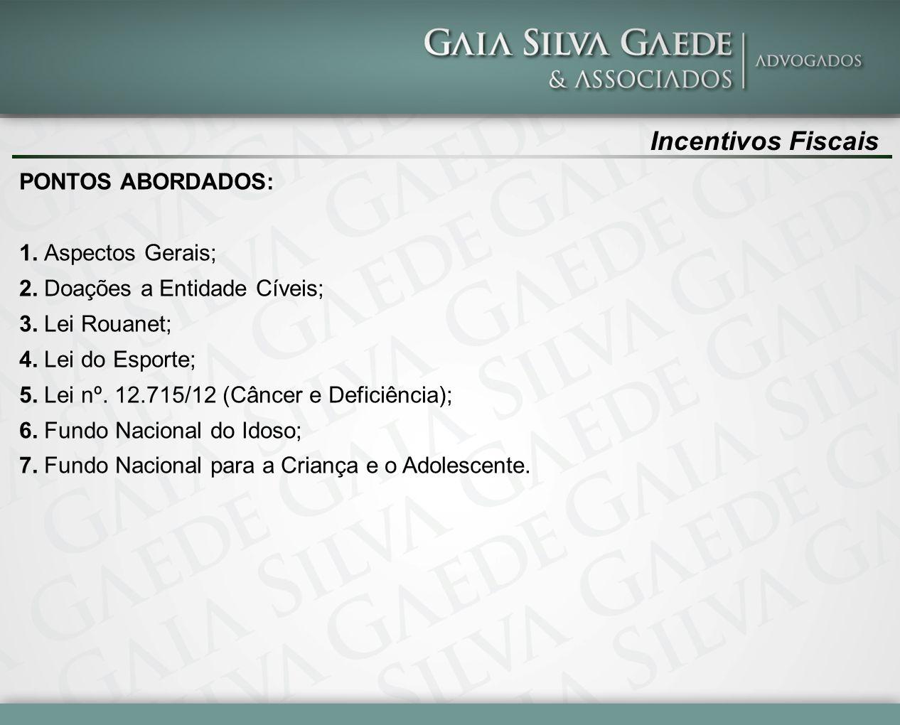 Incentivos Fiscais PONTOS ABORDADOS: 1. Aspectos Gerais;
