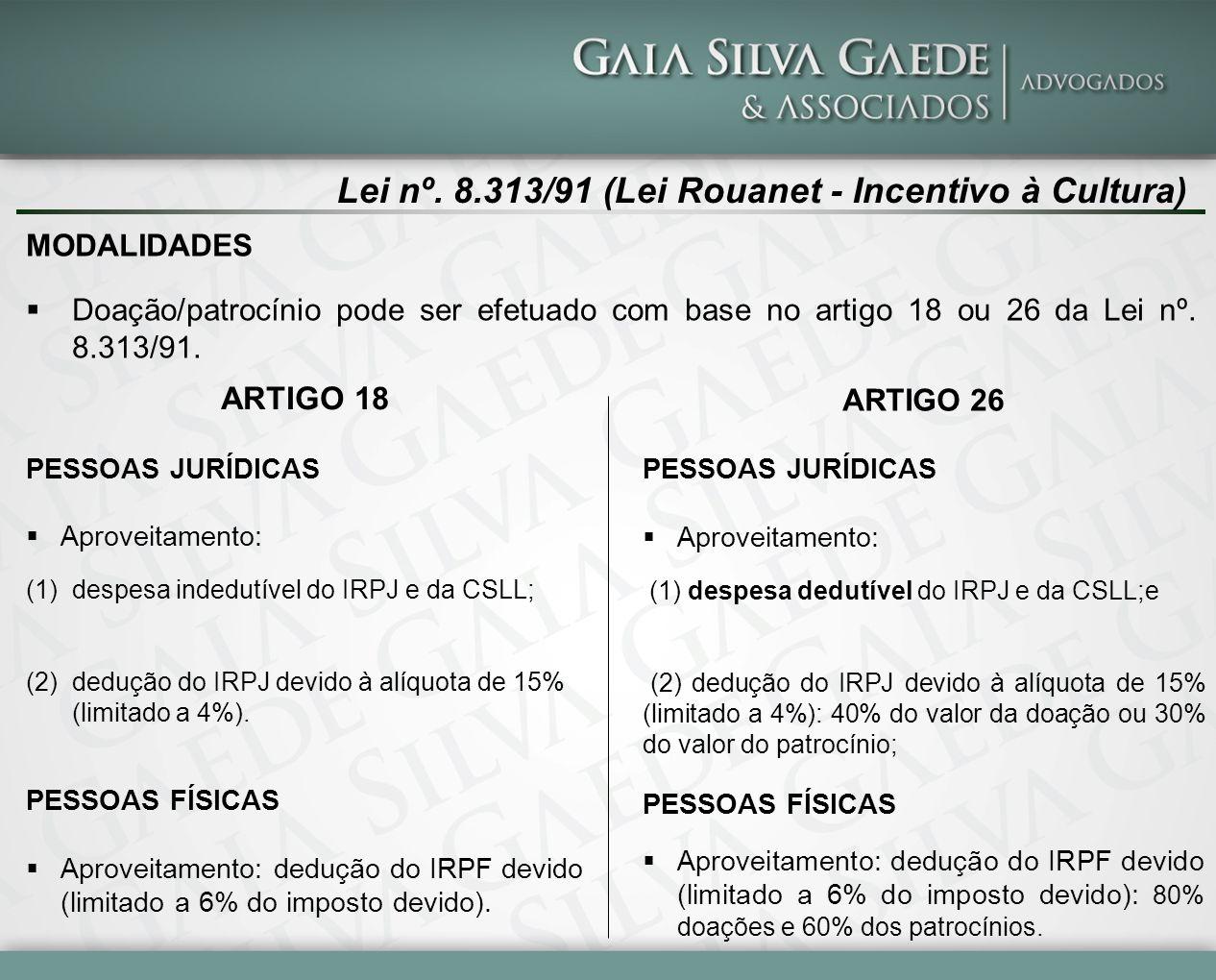 Lei nº. 8.313/91 (Lei Rouanet - Incentivo à Cultura)