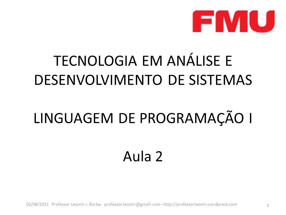 TECNOLOGIA EM ANÁLISE E DESENVOLVIMENTO DE SISTEMAS LINGUAGEM DE PROGRAMAÇÃO I Aula 2