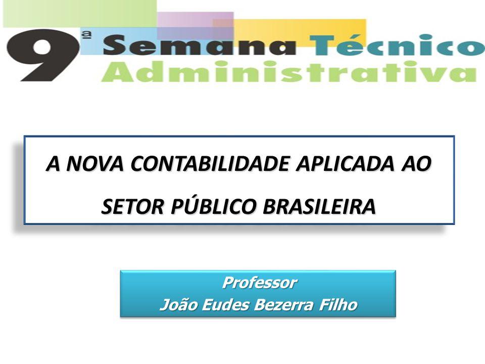 A NOVA CONTABILIDADE APLICADA AO SETOR PÚBLICO BRASILEIRA