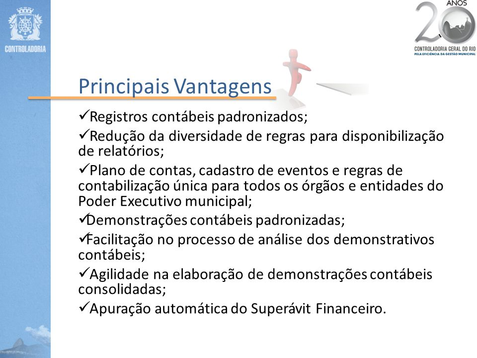 Principais Vantagens Registros contábeis padronizados;