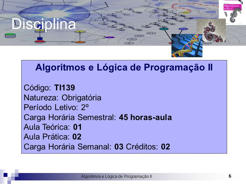 Algoritmos e Lógica de Programação II