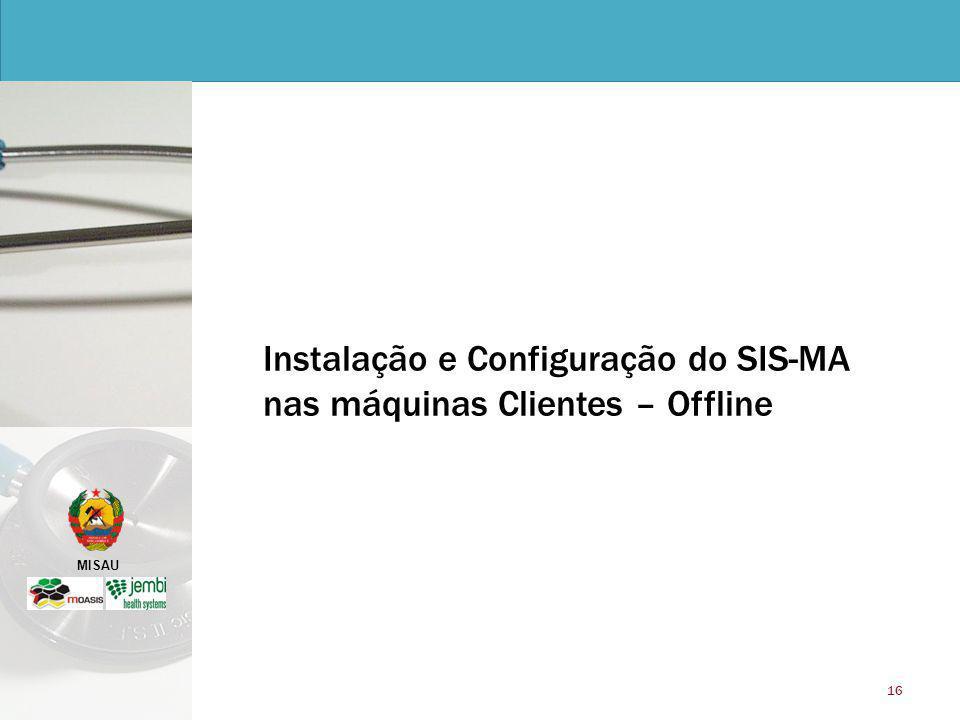Instalação e Configuração do SIS-MA nas máquinas Clientes – Offline