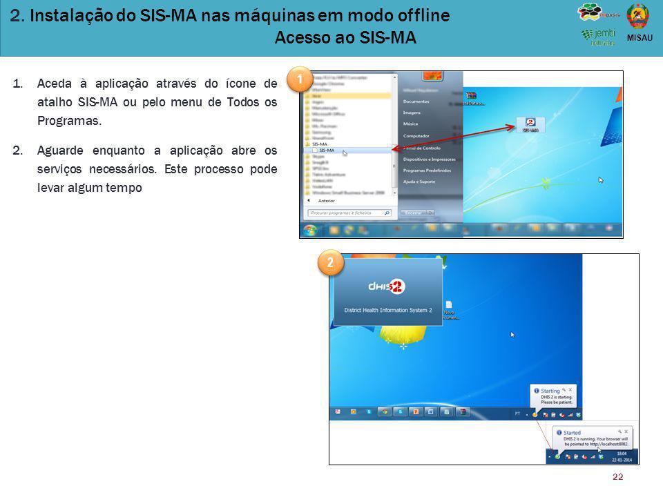 2. Instalação do SIS-MA nas máquinas em modo offline Acesso ao SIS-MA
