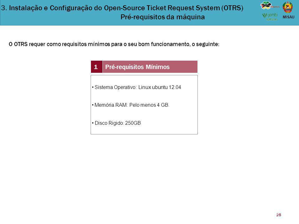 3. Instalação e Configuração do Open-Source Ticket Request System (OTRS) Pré-requisitos da máquina