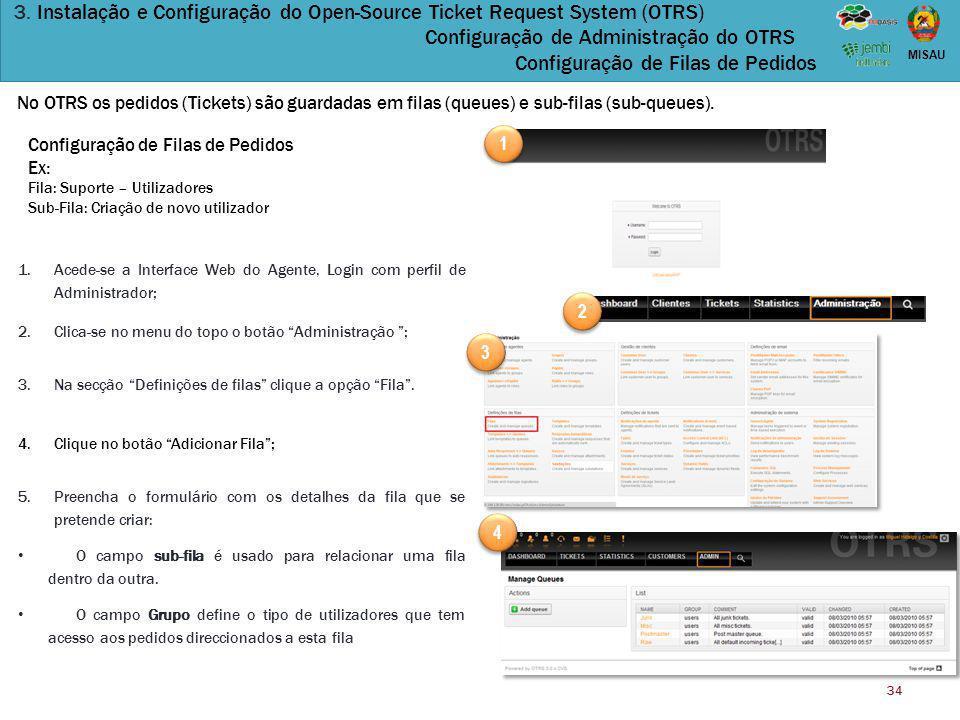 3. Instalação e Configuração do Open-Source Ticket Request System (OTRS) Configuração de Administração do OTRS Configuração de Filas de Pedidos