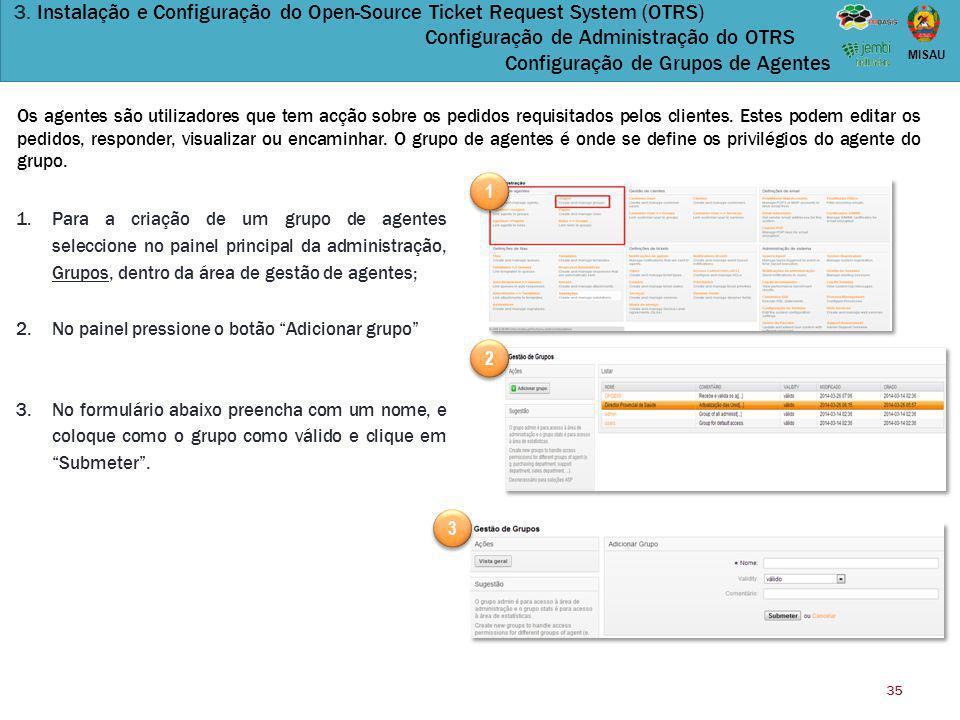 3. Instalação e Configuração do Open-Source Ticket Request System (OTRS) Configuração de Administração do OTRS Configuração de Grupos de Agentes