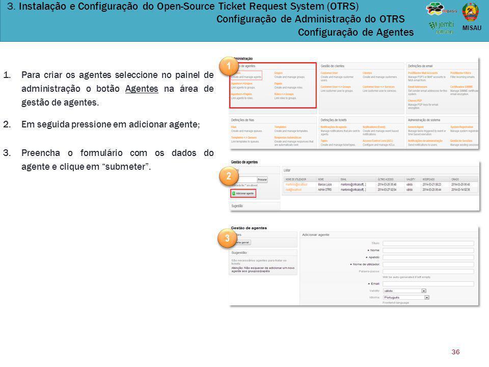 3. Instalação e Configuração do Open-Source Ticket Request System (OTRS) Configuração de Administração do OTRS Configuração de Agentes