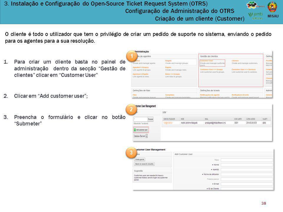 3. Instalação e Configuração do Open-Source Ticket Request System (OTRS) Configuração de Administração do OTRS Criação de um cliente (Customer)
