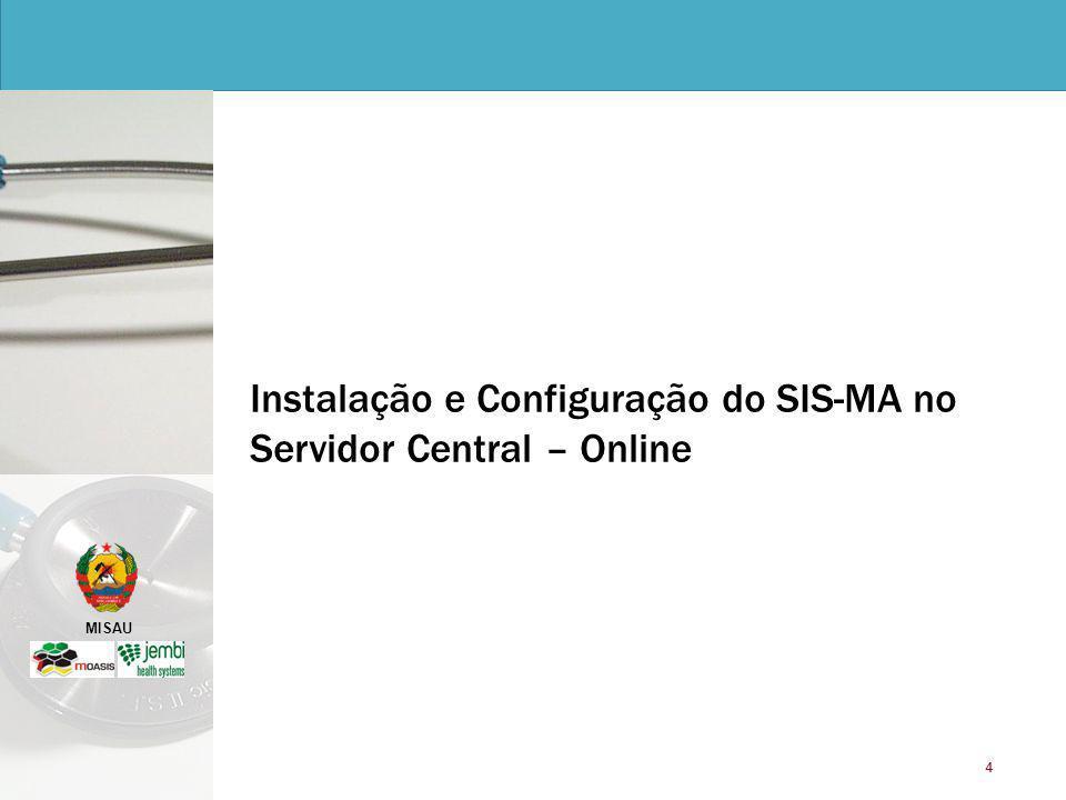 Instalação e Configuração do SIS-MA no Servidor Central – Online