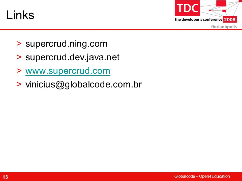 Links supercrud.ning.com supercrud.dev.java.net www.supercrud.com
