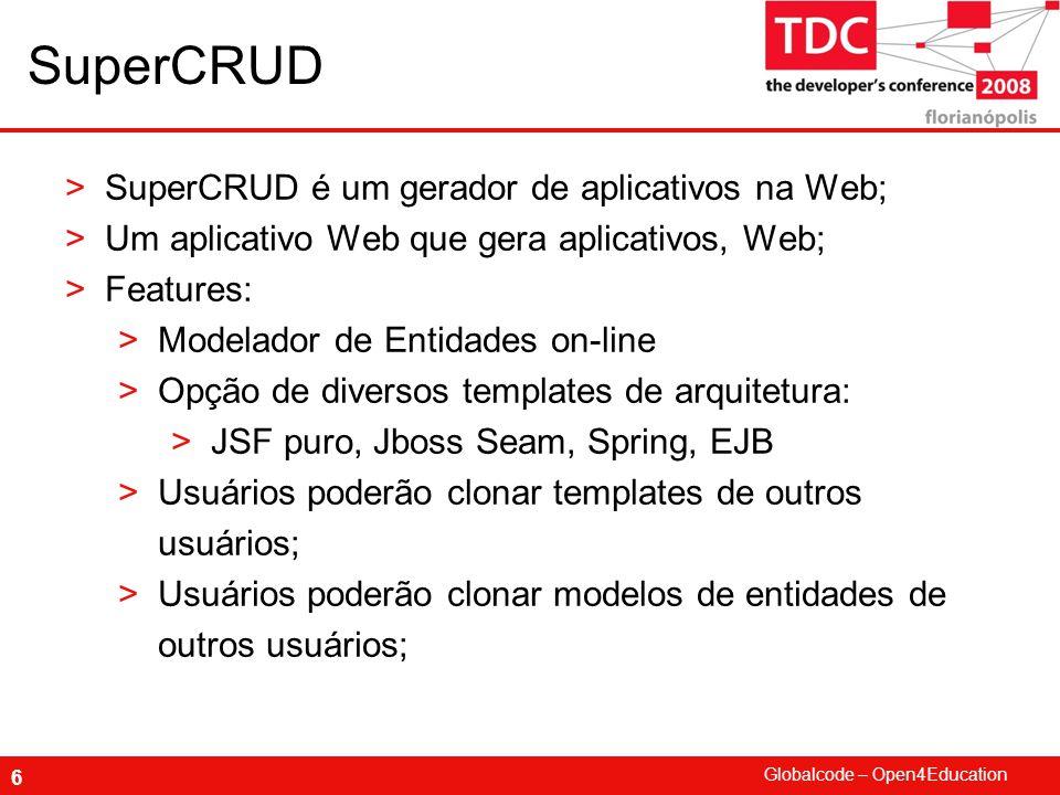 SuperCRUD SuperCRUD é um gerador de aplicativos na Web;