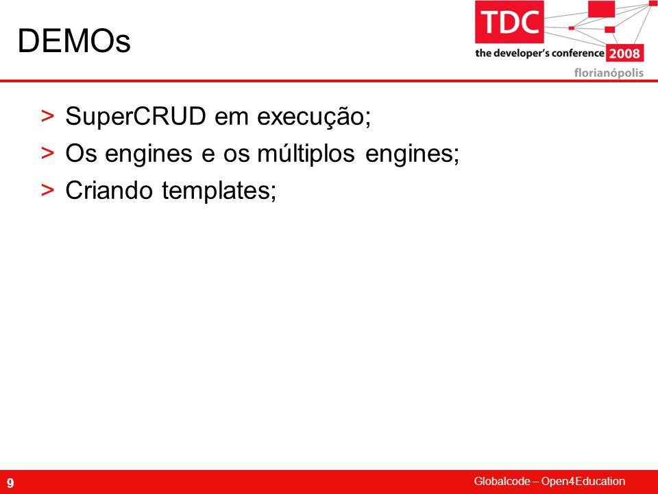DEMOs SuperCRUD em execução; Os engines e os múltiplos engines;