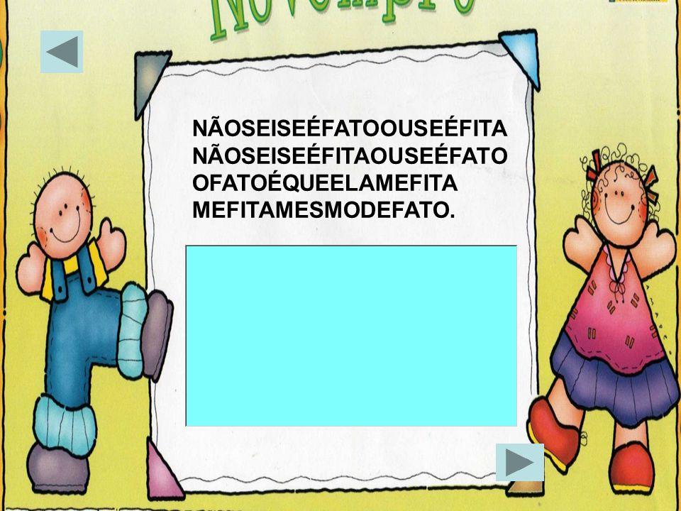 NÃOSEISEÉFATOOUSEÉFITA
