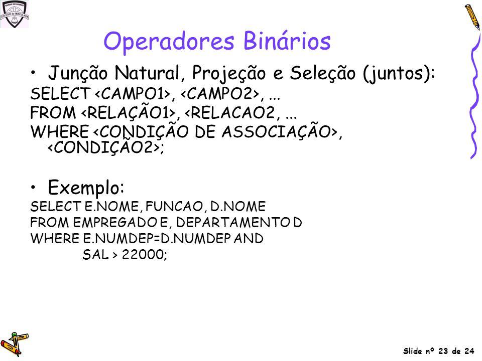 Operadores Binários Junção Natural, Projeção e Seleção (juntos):
