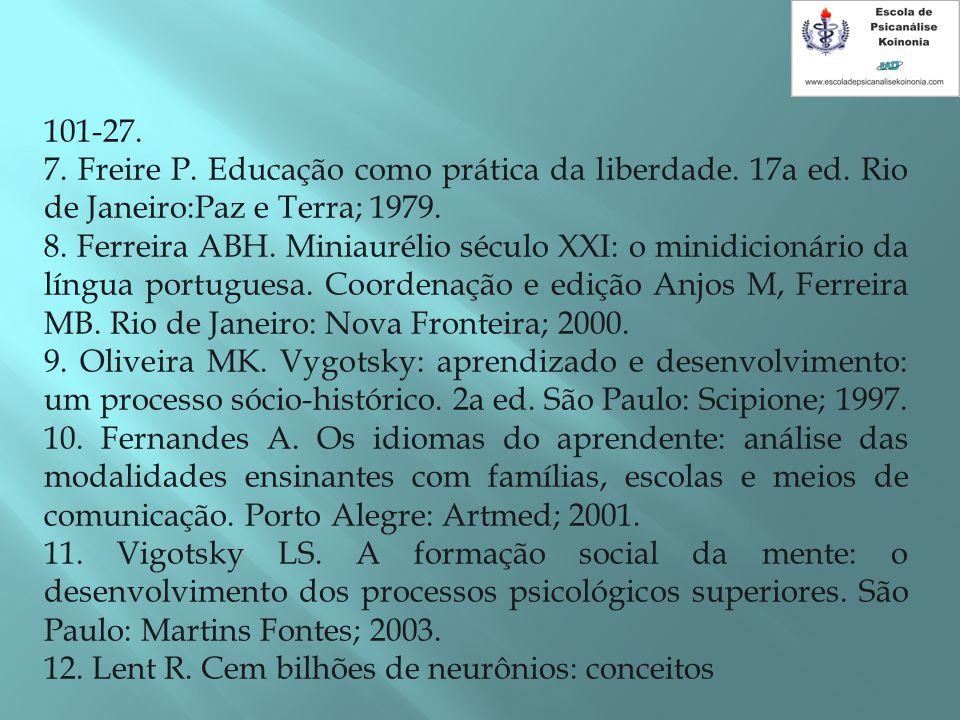 101-27. 7. Freire P. Educação como prática da liberdade. 17a ed. Rio de Janeiro:Paz e Terra; 1979.