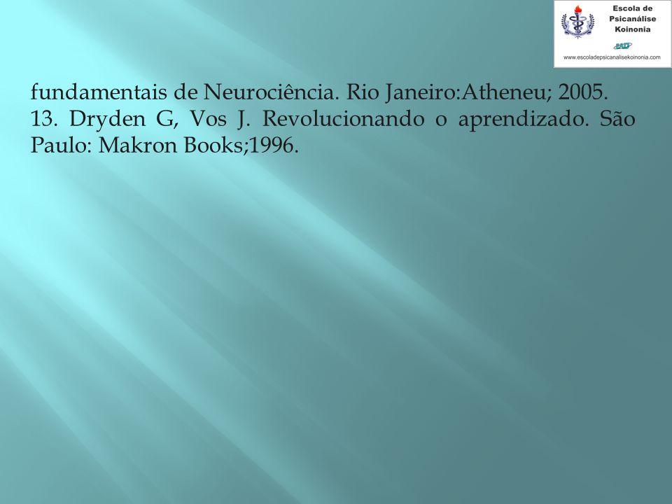 fundamentais de Neurociência. Rio Janeiro:Atheneu; 2005.
