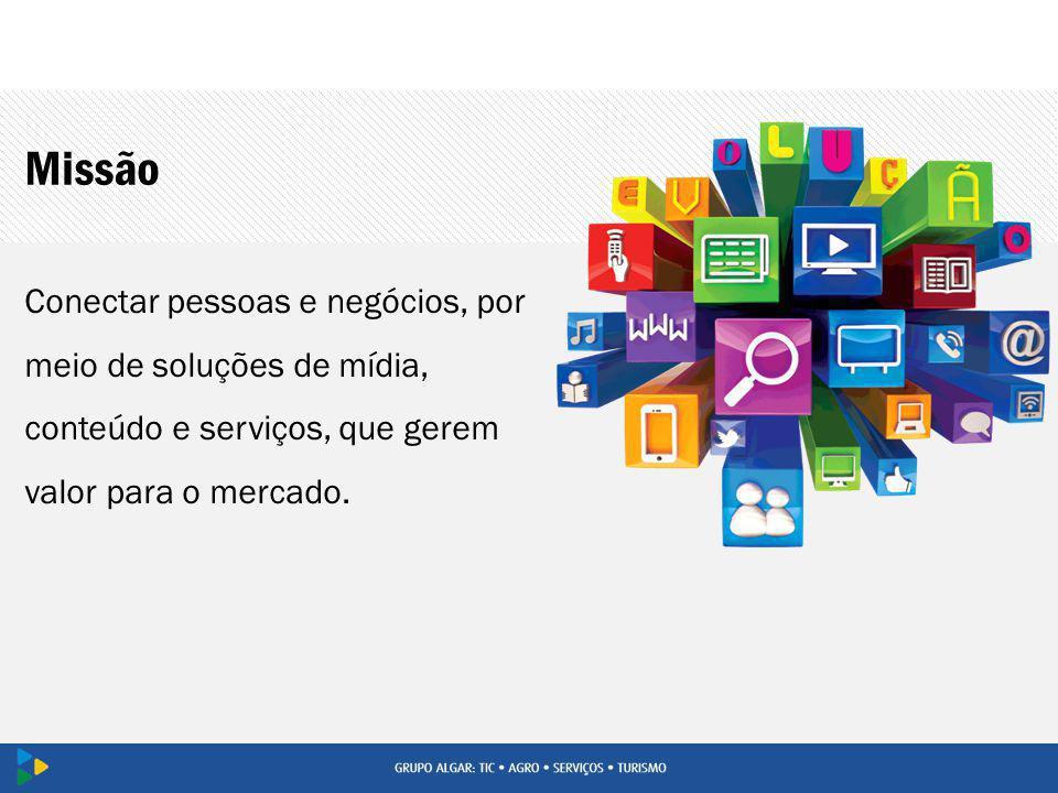 Missão Conectar pessoas e negócios, por meio de soluções de mídia, conteúdo e serviços, que gerem valor para o mercado.
