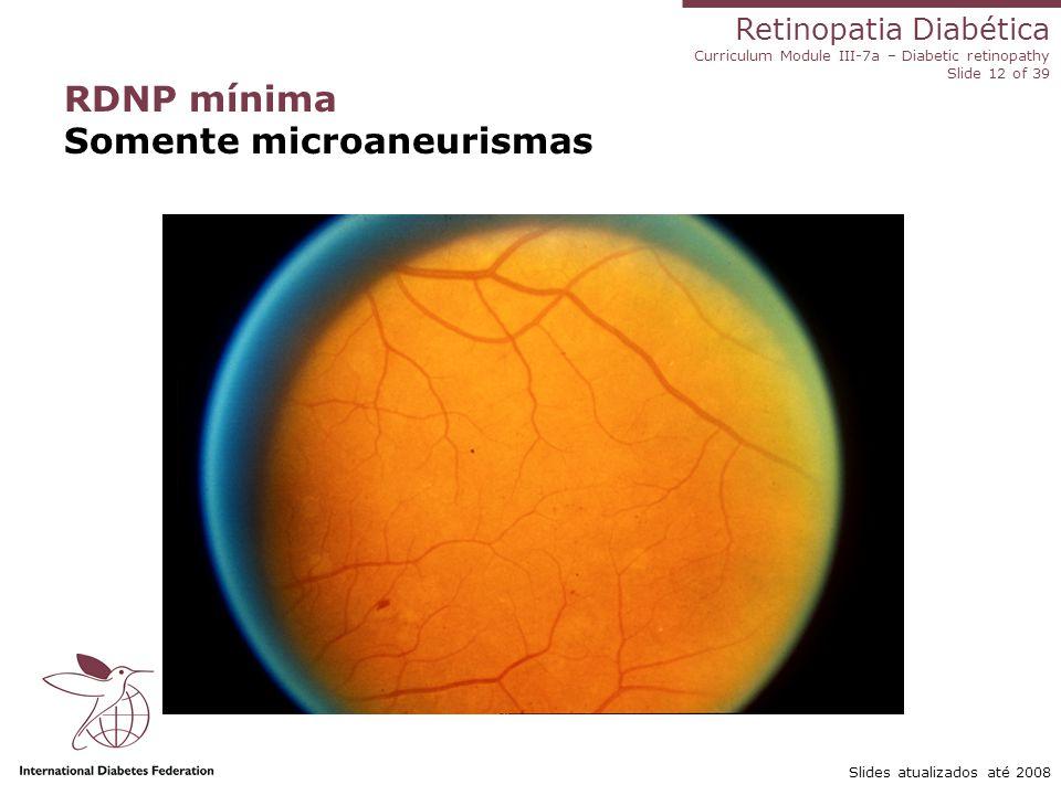 RDNP mínima Somente microaneurismas