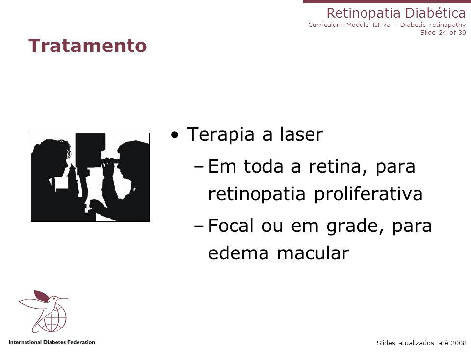 Em toda a retina, para retinopatia proliferativa