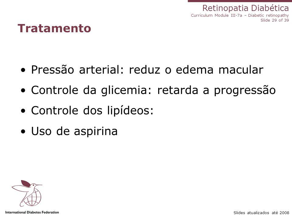 Pressão arterial: reduz o edema macular