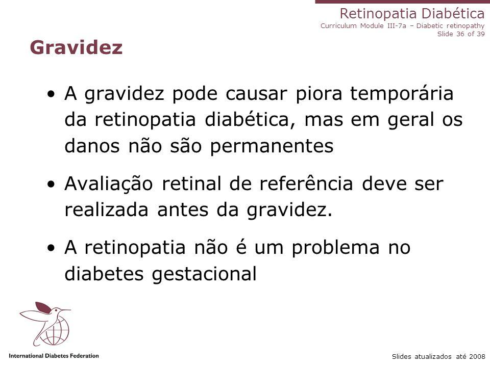 Avaliação retinal de referência deve ser realizada antes da gravidez.