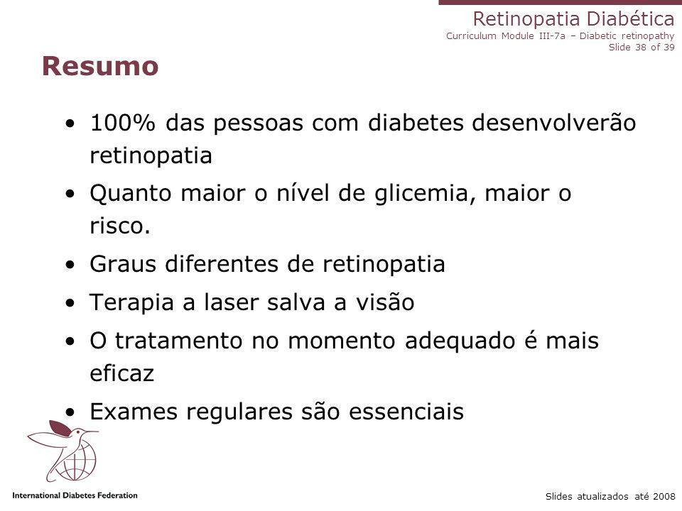 Resumo 100% das pessoas com diabetes desenvolverão retinopatia