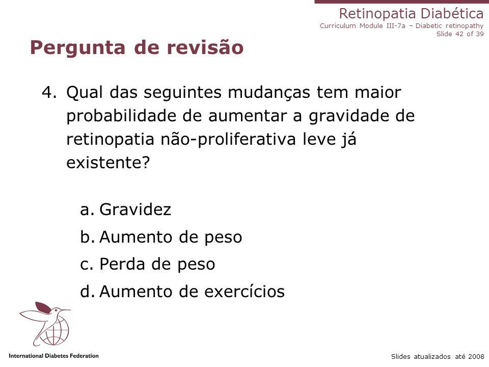 Pergunta de revisão Qual das seguintes mudanças tem maior probabilidade de aumentar a gravidade de retinopatia não-proliferativa leve já existente