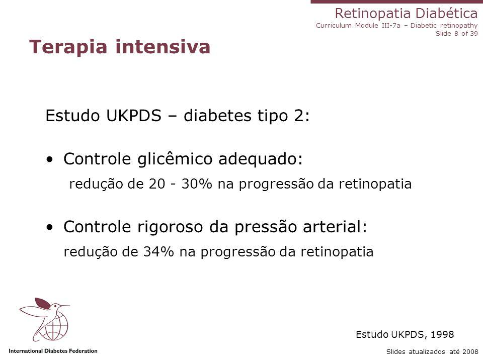 Terapia intensiva Estudo UKPDS – diabetes tipo 2: